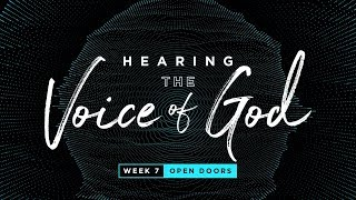 Open Doors | Hearing the Voice of God - #7 | Pastor John Lindell