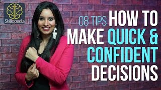 Skillopedia - How to make quick and confident decisions ( Personality Development & Decision Making)