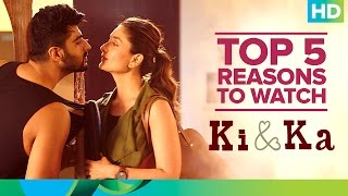Top 5 Reasons to Watch 'Ki & Ka'