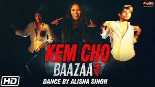 Kem Cho   Baazaar   Tanishk Bagchi   Ikka   Alisha Singh Dance Video   Latest Song 2018