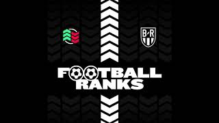 B/R Football Ranks Podcast: Ep. 2: Ultimate 5-A-Side Team With Guest Jimmy Conrad (Full Episode)