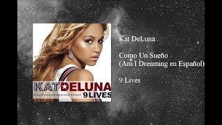Kat DeLuna - Como Un Sueño (Am I Dreaming en Español)
