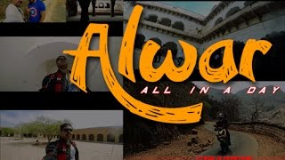 ALWAR,Rajasthan - All in a Day  [ CINEMATIC ]