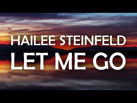 Hailee Steinfeld & Alesso - Let Me Go (Lyrics  Lyric Video) ft. Florida Georgia Line & watt