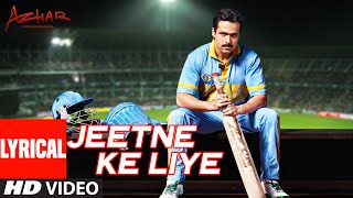Jeetne Ke Liye Lyrical Video Song | Azhar | Emraan Hashmi, Nargis Fakhri, Prachi Desai | T-Series
