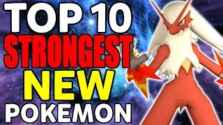 Top 10 STRONGEST New Pokémon to Use in Pokémon Ultra Sun and Ultra Moon