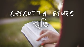 Smriti - Calcutta Blues (Official) Music Video