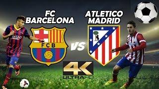 FC Barcelona vs Atletico Madrid FOOTBALL - 4K ULTRA HD UHD 50FPS