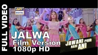 Jalwa | Film Version | Full Song | Jawani Phir Nahi Ani (2015) 1080p HD