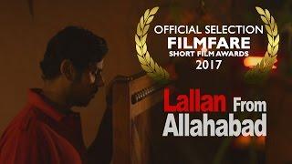 Lallan From Allahabad - | Short Film | FILMFARE SHORT FILM AWARDS 2017 : Official Selection