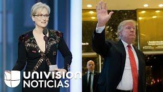 """Trump responde a Meryl Streep en Twitter y dice que está """"sobrevalorada"""" de Hollywood"""