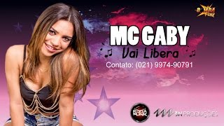 MC GABY - VAI LIBERA ( LIGHT ) DJ LECO JPA
