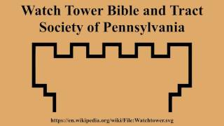 Watch Tower Bible And Tract Society Of Pennsylvania #WikiWikiup