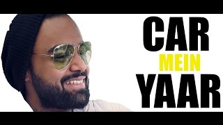 #CarMeinYaar - EP01| Indeep Bakshi & RJ Sunny | The Story of 'Saturday Saturday' song