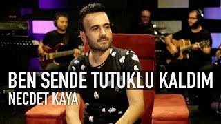 Necdet Kaya - Ben Sende Tutuklu Kaldım (Akustik)