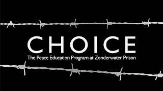 Choice: The Peace Education Program at Zonderwater Prison