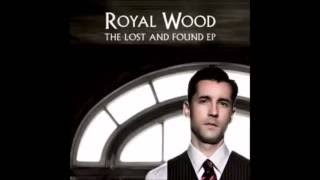 Royal Wood- All Of My Life