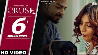 Crush (Full Song) | Tanny DH Ft. Mr. Lala | Latest Punjabi Songs | White Hill Music