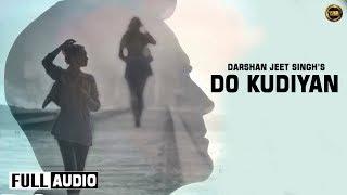 Do Kudiyan | Darshan Jeet Ft. Gavy Sidhu | Official Video | Latest Punjabi Songs 2015