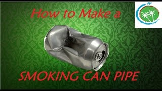 How to make a Smoking Can Pipe /SMOKING