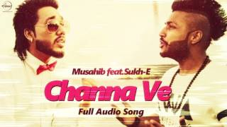 Channa Ve (Full Audio Song ) | Musahib feat Sukhe Muzical Doctorz | Punjabi Song | Speed Records