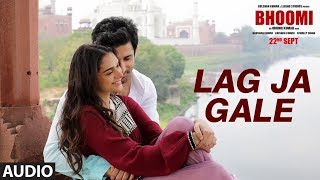 Lag Ja Gale Full Song (Audio) | Bhoomi |Rahat Fateh Ali Khan |Sachin-Jigar |Aditi Rao Hydari Sidhant