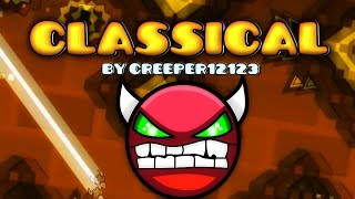Geometry Dash [2.0] (DEMON?) - Classical - by Creeper12123 (Level Request #180)