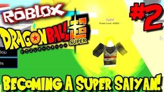 BECOMING A SUPER SAIYAN! | Roblox: Dragon Ball Super - Episode 2