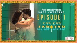 Safe Journeys   Episode 1   Kab Kab Jab Jab