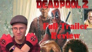 Deadpool 2 Full Trailer - A Geek's Thoughts
