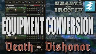 DEATH OR DISHONOR NEW FEATURE - EQUIPMENT CONVERSION Hearts of Iron IV HOI4