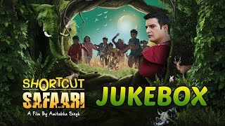 Shorcut Safaari Audio Songs Jukebox | Jimmy Shergill | New Children's Movie Song 2016 | Times Music