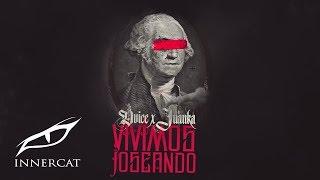 Juanka El Problematik  - Vivimos Joseando 💰 ft. Dvice [Official Audio]