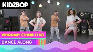 KIDZ BOP Kids- Whoomp! There It Is (Dance Along) [KIDZ BOP '90s Pop]