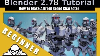 How To Make A Droid Robot Character in Blender 2.78 c