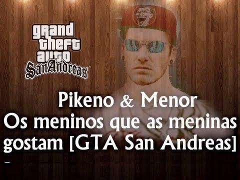 MC Pikeno e Menor Os Meninos Que as Meninas Gosta GTA SA