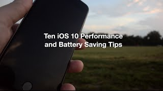 Ten iOS 10 Performance and Battery Saving Tips
