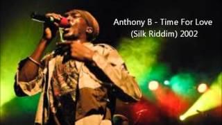 Anthony B - Time For Love (Silk Riddim) 2002