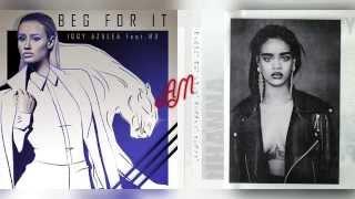 Iggy Azalea ft. MØ x Rihanna - Bitch Better Beg For It (Mashup)