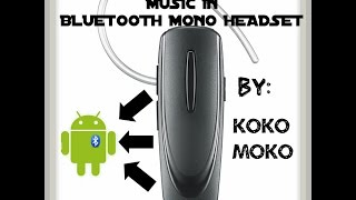 HOW TO PLAY MUSIC ON MONO BLUETOOTH HEADSET • BT MONO