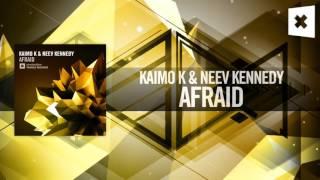 Kaimo K & Neev Kennedy - Afraid FULL (Amsterdam Trance)