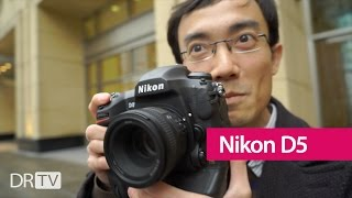 Nikon D5 Hands-on First Impression by Lok