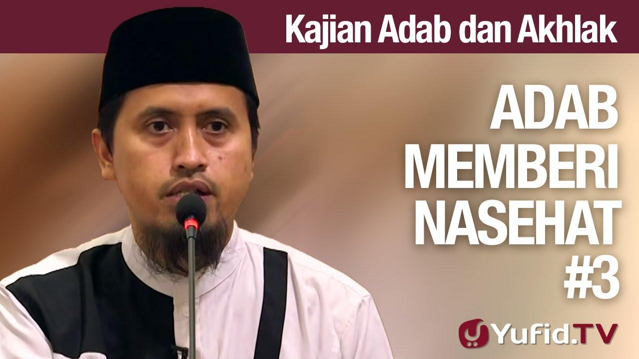 Kajian Akhlak #27: Adab Memberi Nasehat Bagian 3 - Ustadz Abdullah Zaen, MA