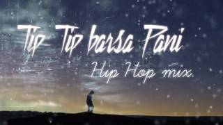Tip Tip barsa pani Hip Hop mix | akshay the A | Download link in Description