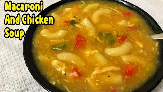 How To Make Macaroni And Chicken Soup / New Soup Recipe By Yasmin