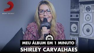 Meu Álbum Em 1 Minuto - Shirley Carvalhaes - Meu Coração É Teu Altar