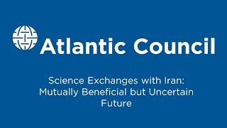 Science Exchanges with Iran: Mutually Beneficial but Uncertain Future