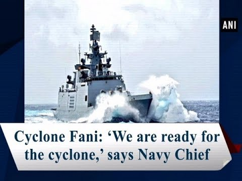 Xxx Mp4 Cyclone Fani 'We Are Ready For The Cyclone ' Says Navy Chief 3gp Sex