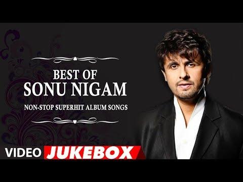 Best Of Sonu Nigam | Non-Stop Superhit Album Songs