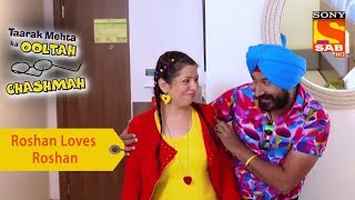 Your Favorite Character | Roshan Loves Roshan | Taarak Mehta Ka Ooltah Chashmah